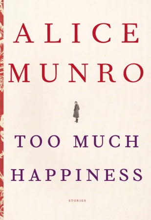 Alice Munro's new book, Too Much Happiness