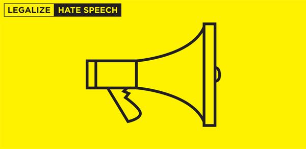 Legalize Hate Speech