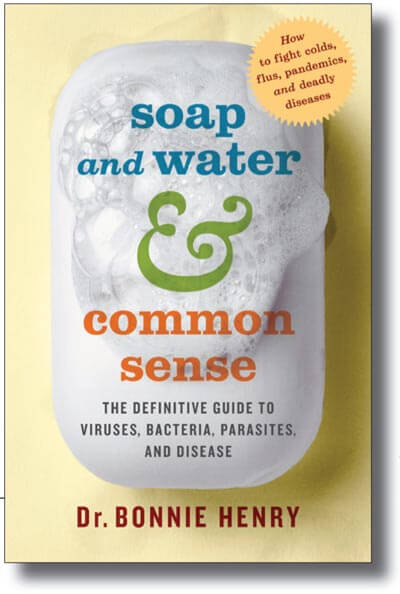 Cover of Dr. Bonnie Henry's Soap and Water & Common Sense