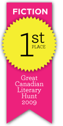 Great Canadian Literary Hunt 2009 - Fiction, 1st place