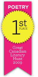 Great Canadian Literary Hunt 2009 - Poetry, 1st place