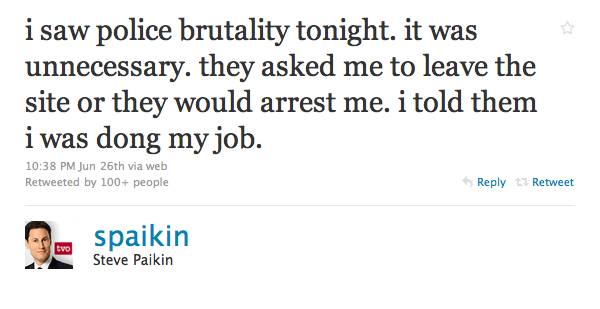 """Steve Paikin: """"I saw police brutality tonight. It was unnecessary. They asked me to leave the site or they would arrest me. I told them I was doing my job."""