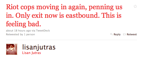 """Lisan Jutras: """"Riot cops moving in again, penning us in. Only exit now is eastbound. This is feeling bad."""""""